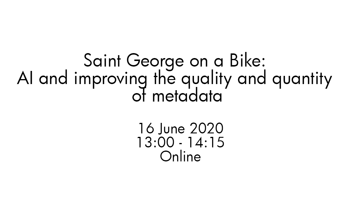 Saint George on a Bike: AI and improving the quality and quantity of metadata
